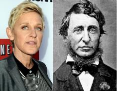 Ellen Degeneres (apresentadora de TV nos EUA) e Henry David Thoreau (escritor do século XIX)