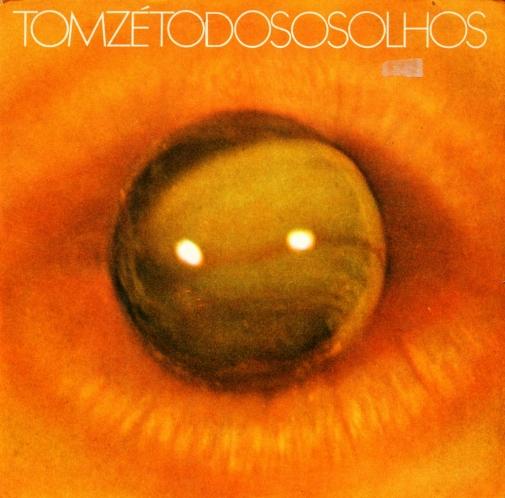 Todos Os Olhos - Tom Zé (1973)